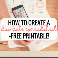 Stay Organized With My Due Date Spreadsheet [+FREE Printable!]