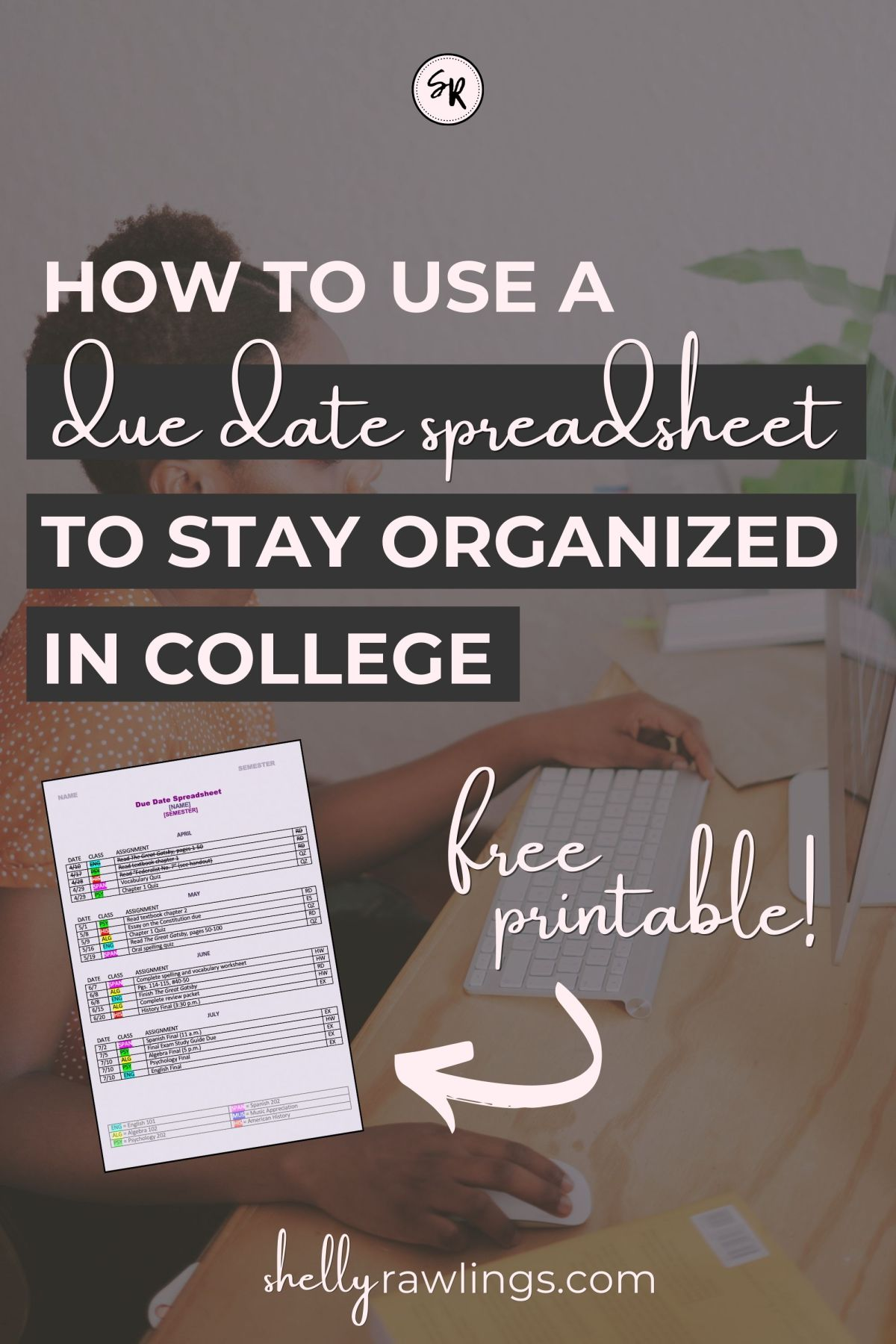 How to Use a Due Date Spreadsheet to Stay Organized in College | Free Printable | Free Download | Due Date Spreadsheet | College to Career | Shelly Rawlings