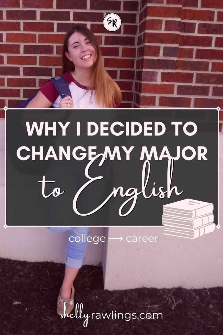 Why I Decided to Change My Major in College | ShellyRawlings.com