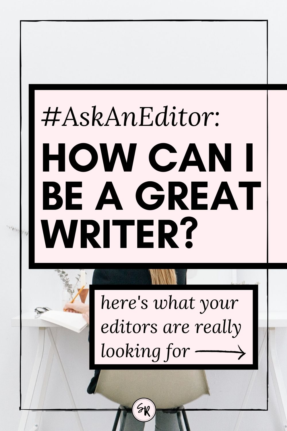 #ASKANEDITOR: HOW DO I MAKE MY WRITING GREAT? | Here's What Your Editors are Really Looking For || ShellyRawlings.com