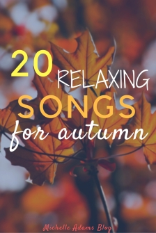 20 Relaxing Songs for Autumn | Michelle Adams Blog autumn fall playlist music season halloween september october november spotify