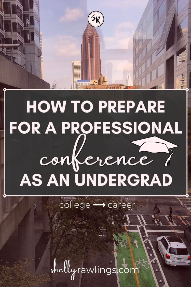 How to Prepare and Plan to Attend a Professional Conference as an Undergrad | Attending a Conference as an Undergraduate | Tips at ShellyRawlings.com
