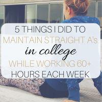 5 Things I Did to Maintain Straight A's in College while Working 60+ Hours per Week