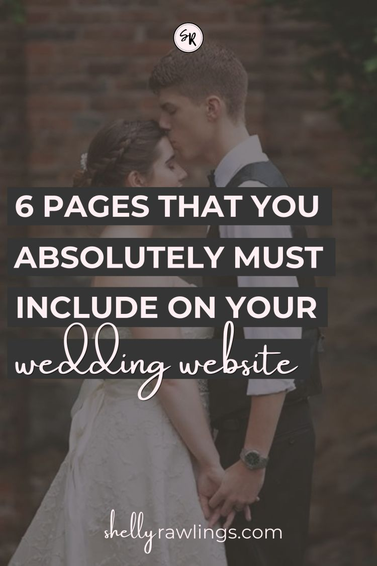 6 Pages to Include On Your Wedding Website | What Do I Need on My Wedding Website? | ShellyRawlings.com