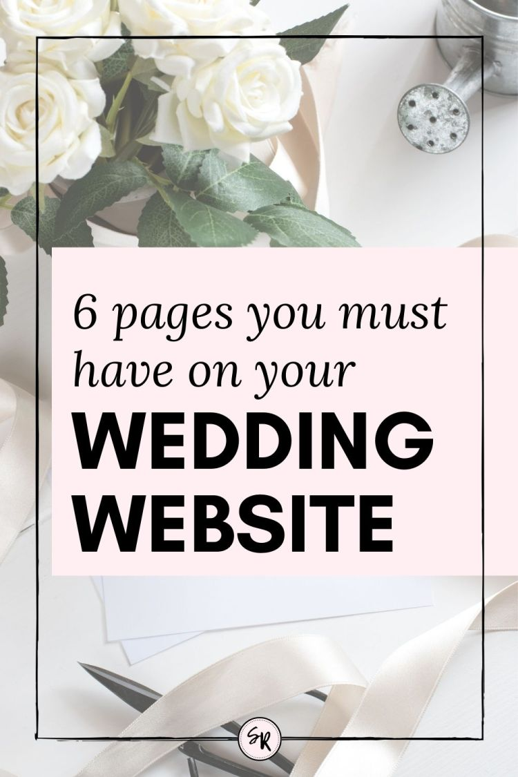 6 PAGES YOU MUST HAVE ON YOUR WEDDING WEBSITE