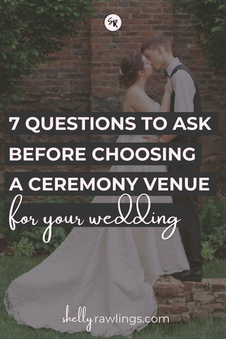 7 Questions to Ask Before Choosing a Ceremony Venue | Wedding Ceremony Venue Choice Selection Tips | ShellyRawlings.com