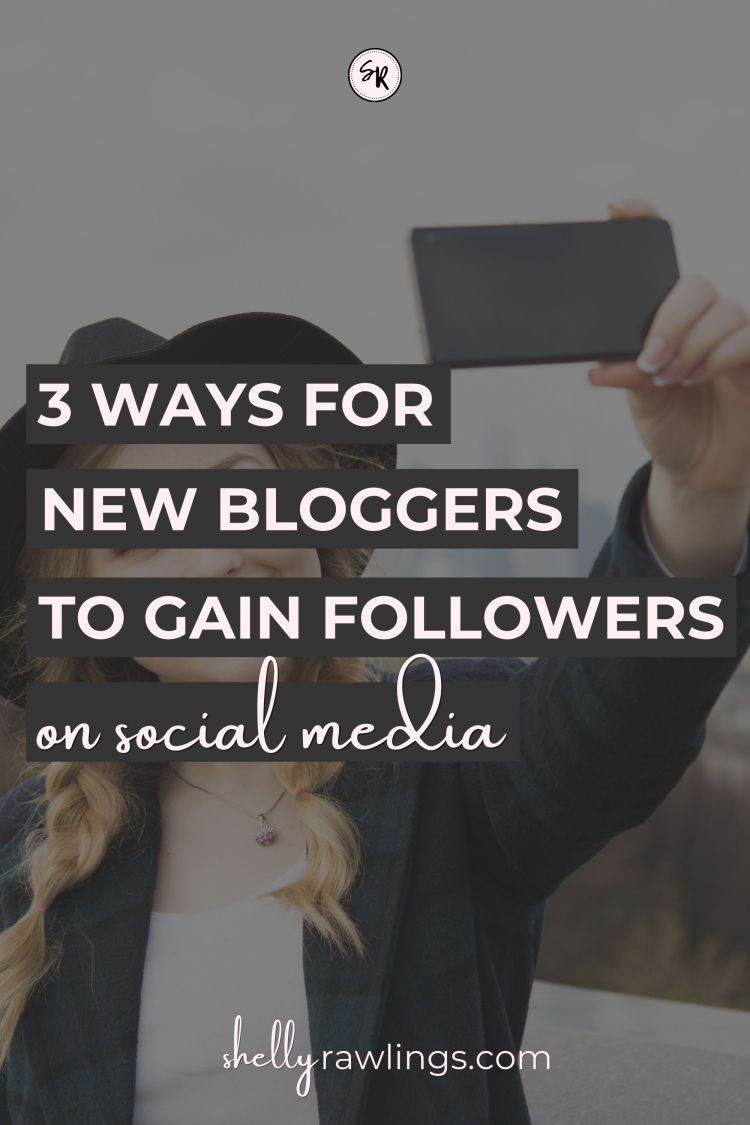 3 Ways for New Bloggers to Gain a Meaningful Following on Social Media | ShellyRawlings.com