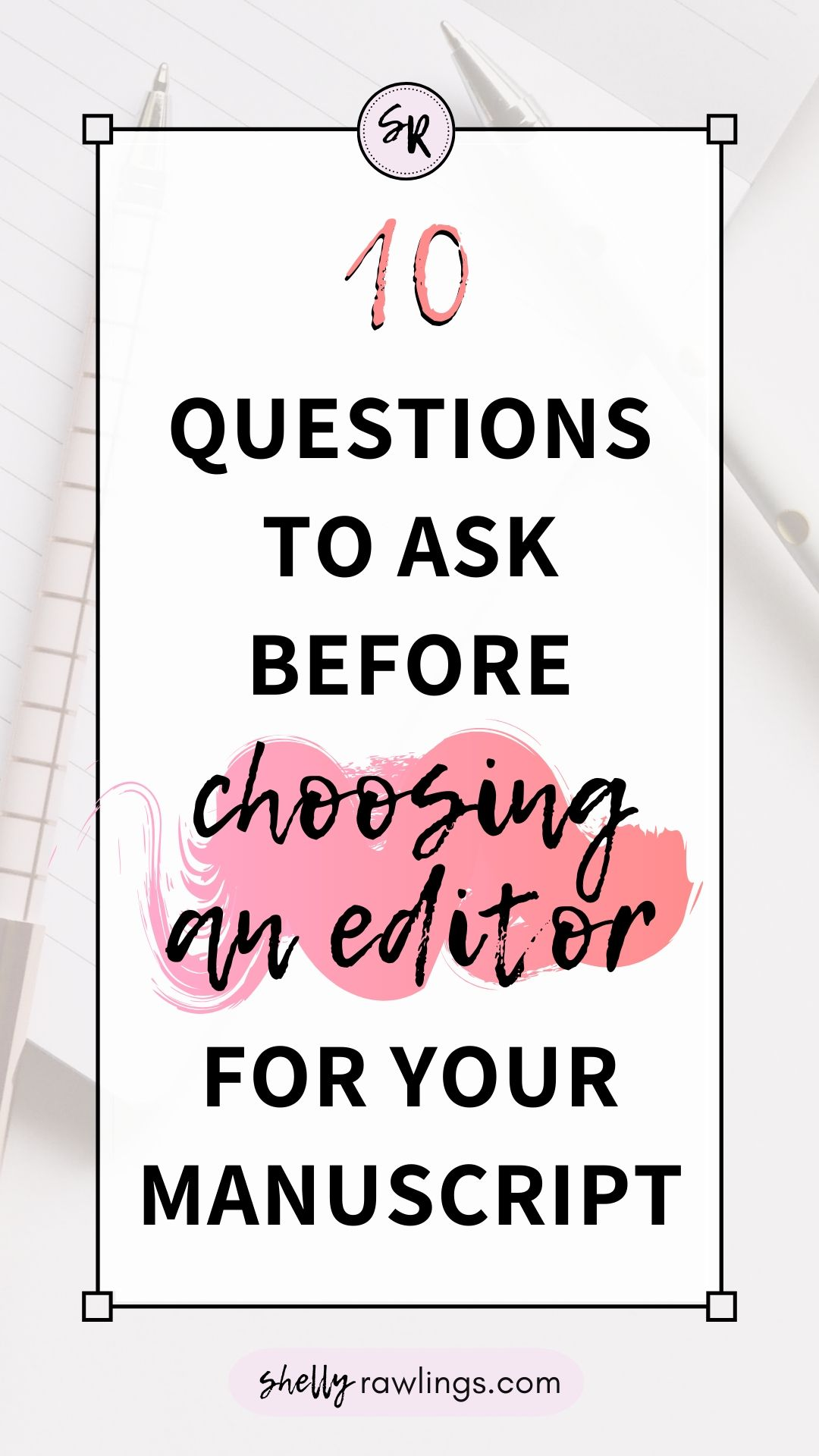 10 Questions to Ask Before Choosing An Editor for Your Book