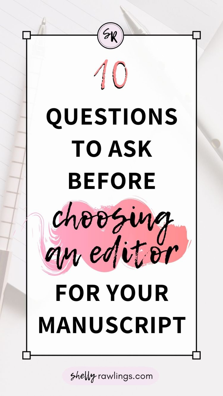 10 Questions to Ask Before Choosing An Editor for Your Manuscript Book Novel | ShellyRawlings.com