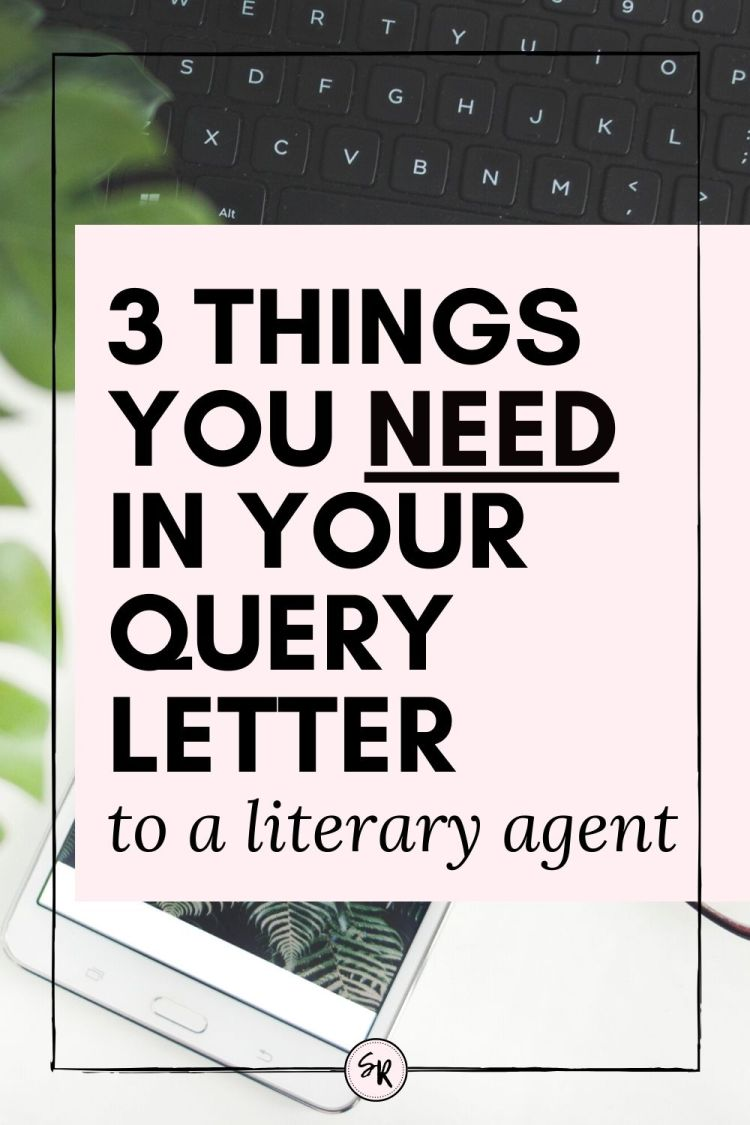 3 THINGS YOU NEED IN YOUR QUERY LETTER TO A LITERARY AGENT | How do I query a literary agent? | ShellyRawlings.com