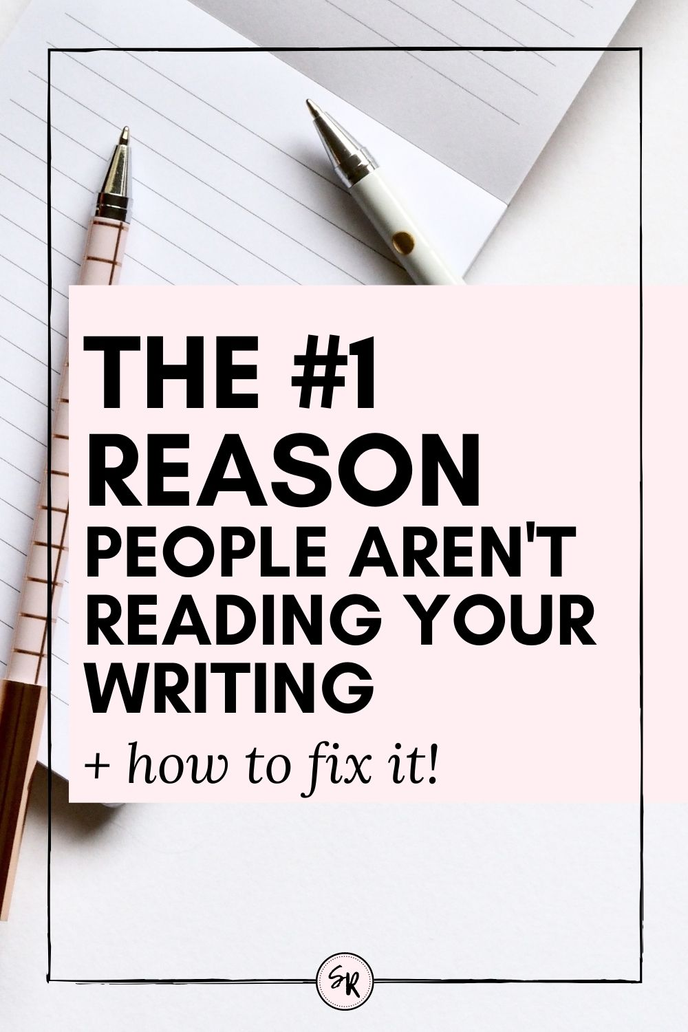 THE #1 REASON PEOPLE AREN'T READING YOUR WRITING (+ HOW TO FIX IT!) | ShellyRawlings.com