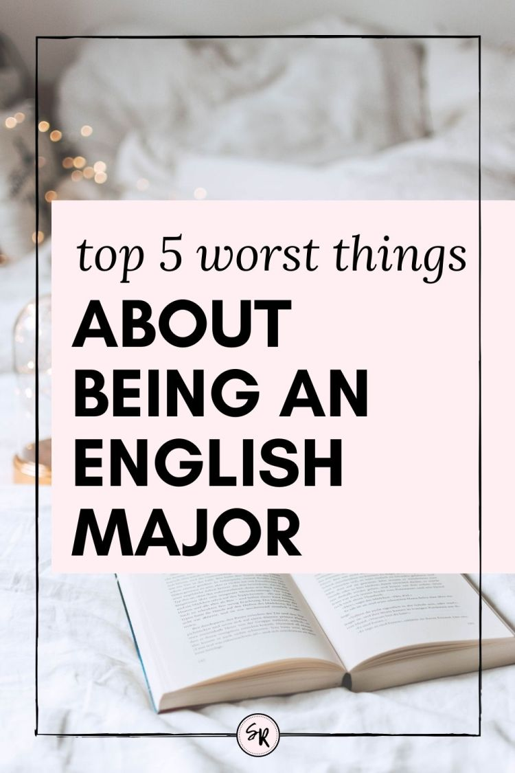 TOP 5 WORST THINGS ABOUT BEING AN ENGLISH MAJOR | ShellyRawlings.com