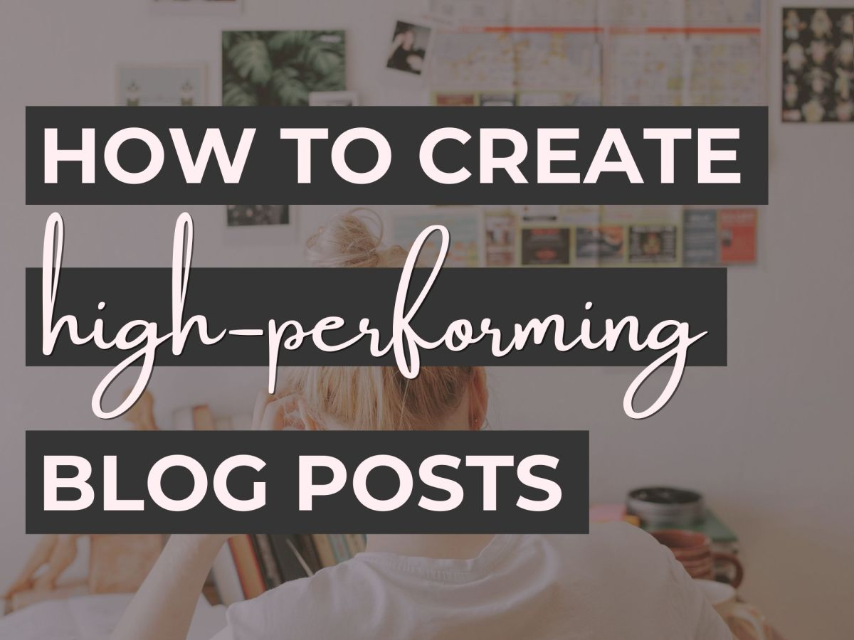 8 Steps to Help You Create High-Performing Content for Your Blog | How to Create High-Performing Blog Posts | A Guest Post on ShellyRawlings.com