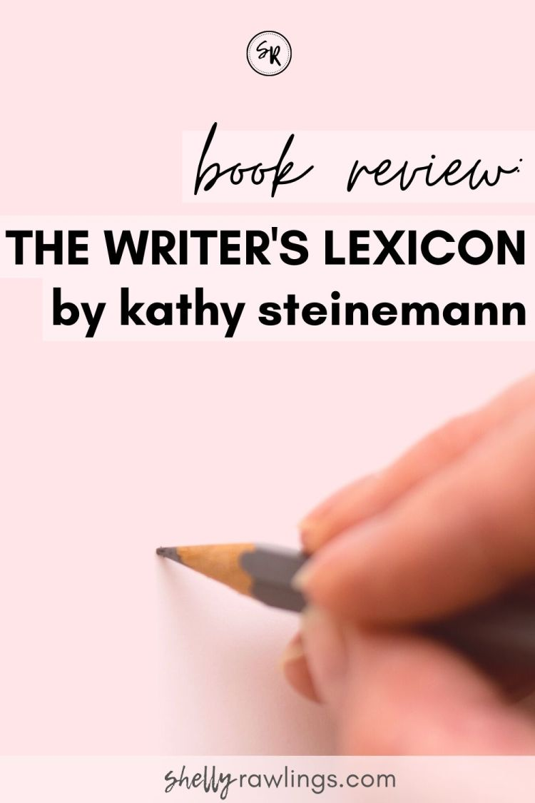Book Review | THE WRITER'S LEXICON: DESCRIPTIONS, OVERUSED WORDS, AND TABOOS by Kathy Steinemann | Michelle Adams Blog