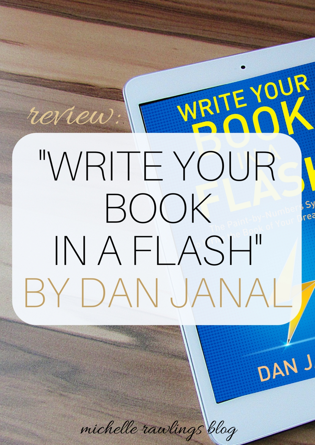 Write Your Book In A Flash review | Michelle Adams Rawlings Blog