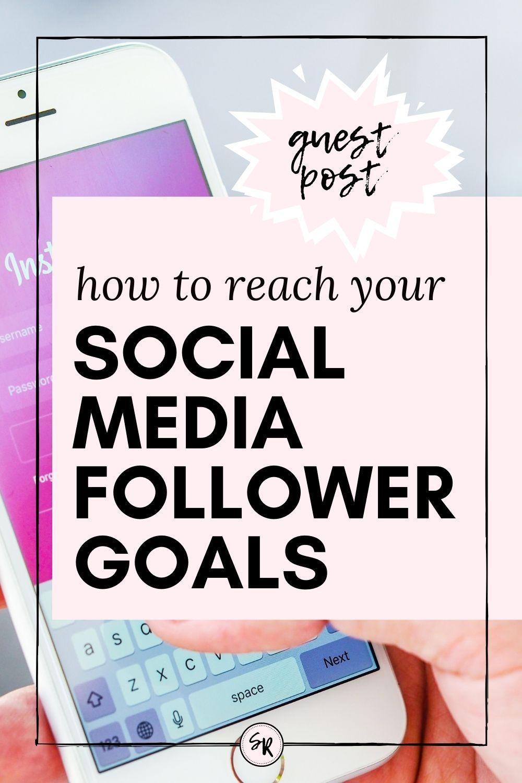 9 WAYS TO GROW YOUR SOCIAL MEDIA FOLLOWING | HOW TO REACH YOUR SOCIAL MEDIA FOLLOWER GOALS | GUEST POST on ShellyRawlings.com