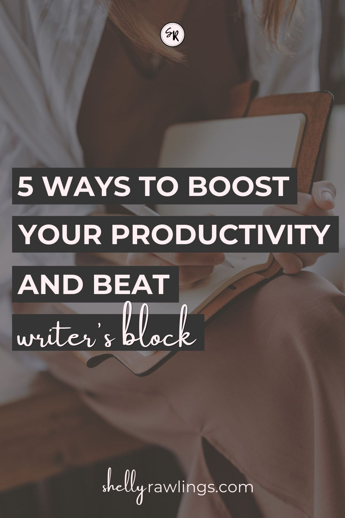 Beat Writer's Block | 5 Ways to Boost Your Creativity At Home in 2021 | Read more at ShellyRawlings.com