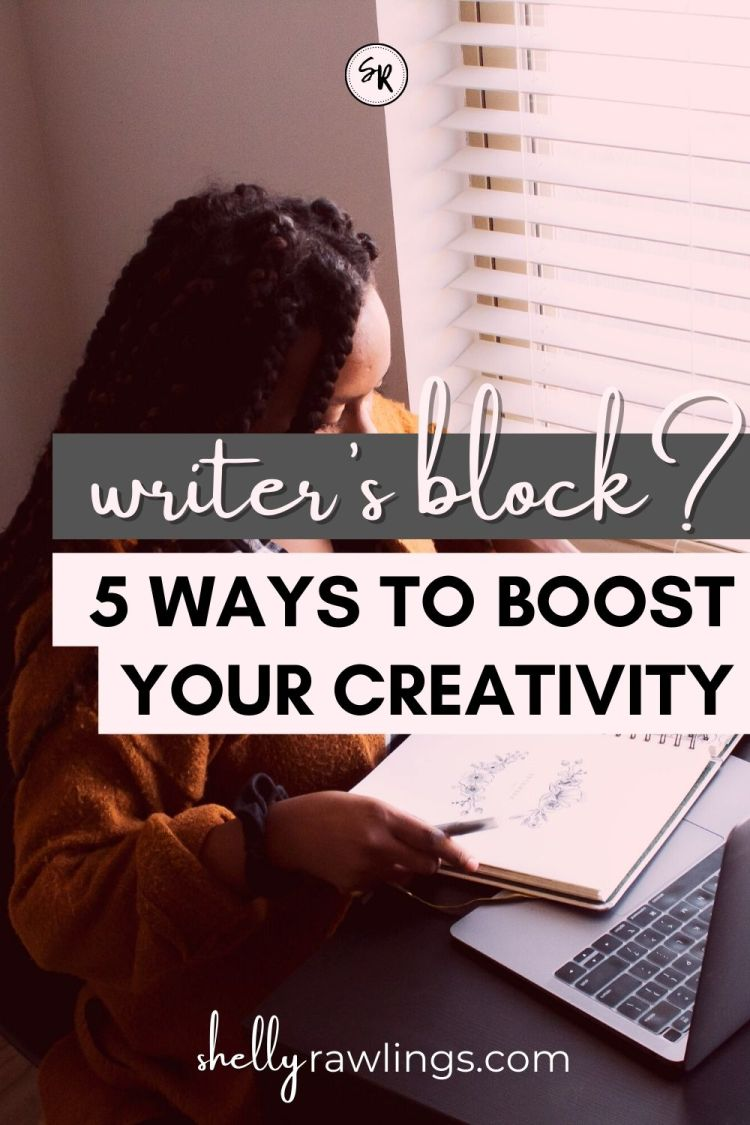 Beat Writers Block | 5 Ways to Boost Your Creativity At Home in 2021 | Read more at ShellyRawlings.com