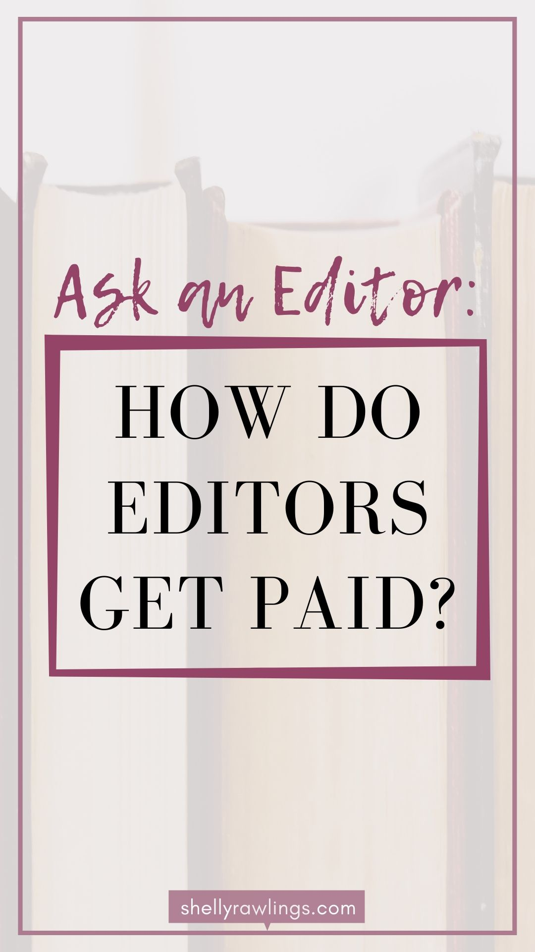Ask An Editor: How do editors get paid?