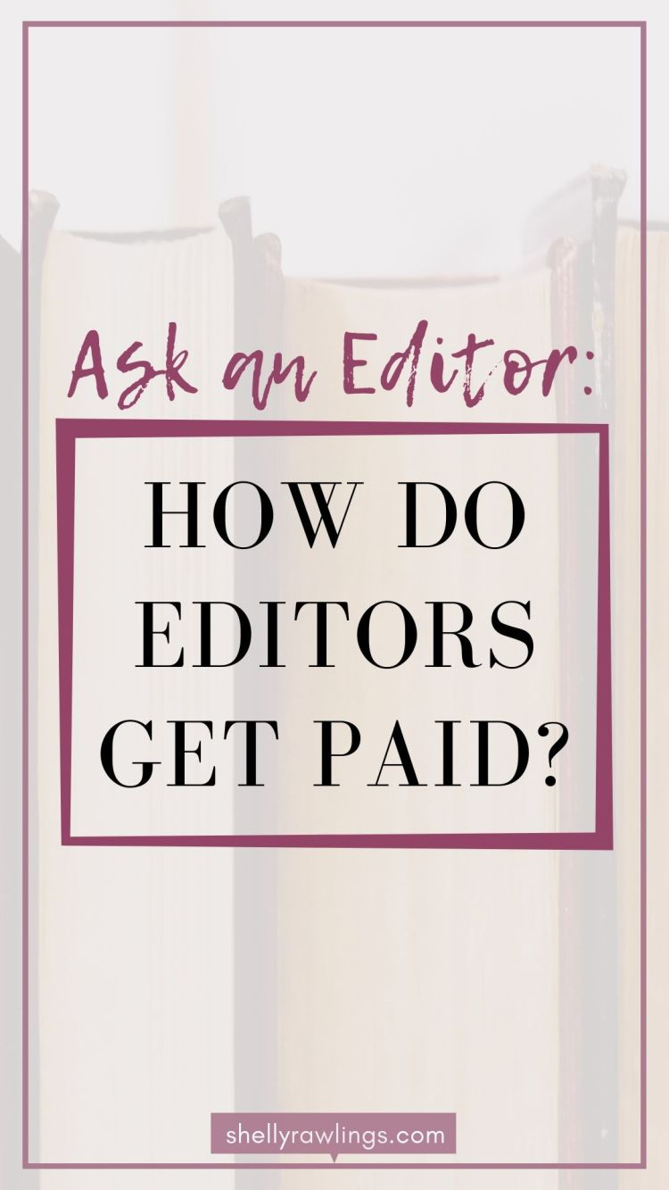 How Do Editors Get Paid? // Ask An Editor // Shelly Rawlings The Blog