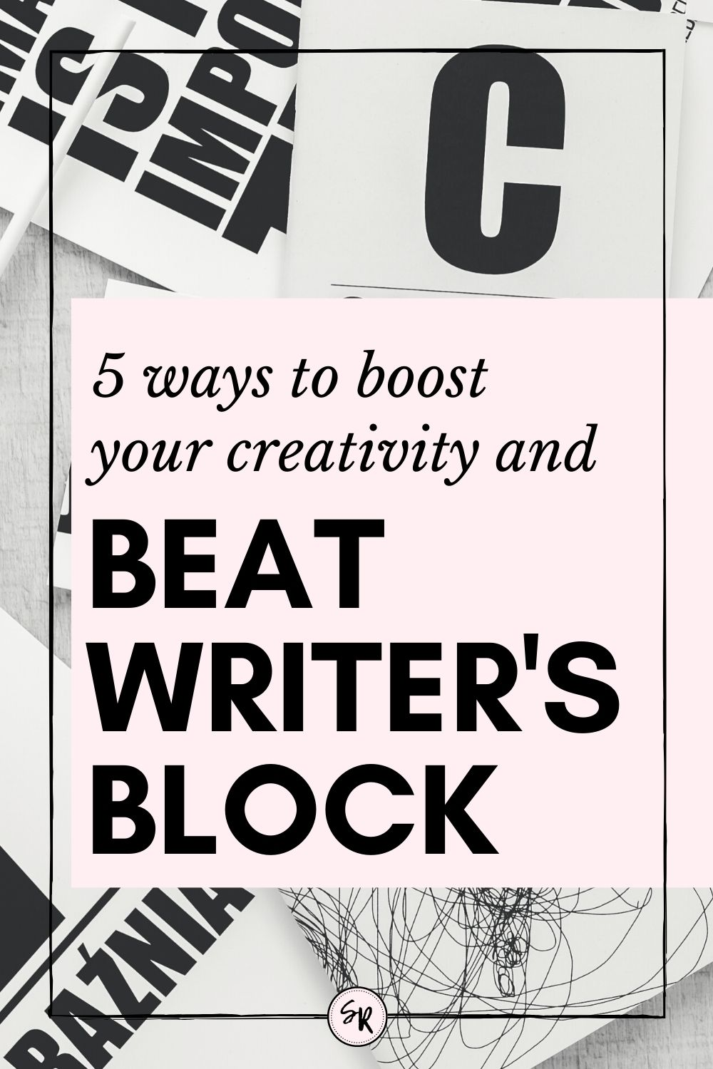 How to Boost Your Creativity and Beat Writer's Block | ShellyRawlings.com