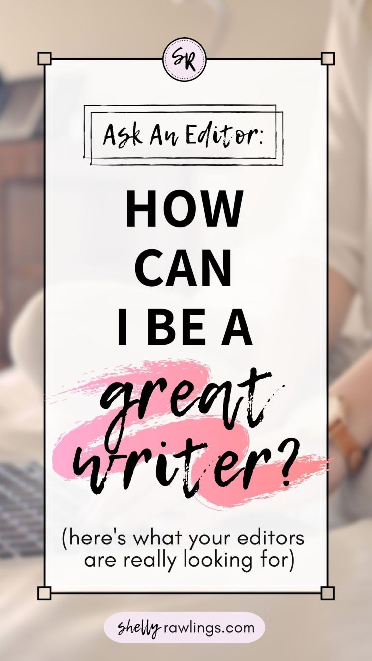 How To Be A Great Writer | Shelly Rawlings com