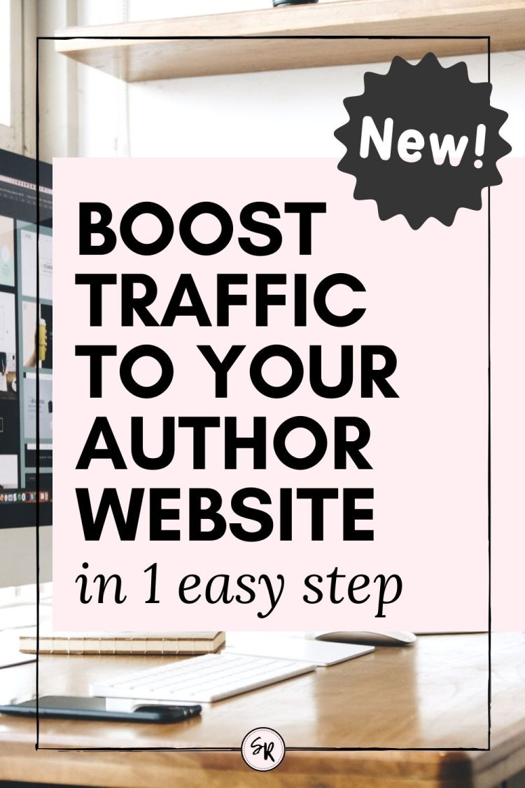 1 Easy Way to Boost Traffic to your Author Website + How to Get Started | ShellyRawlings.com