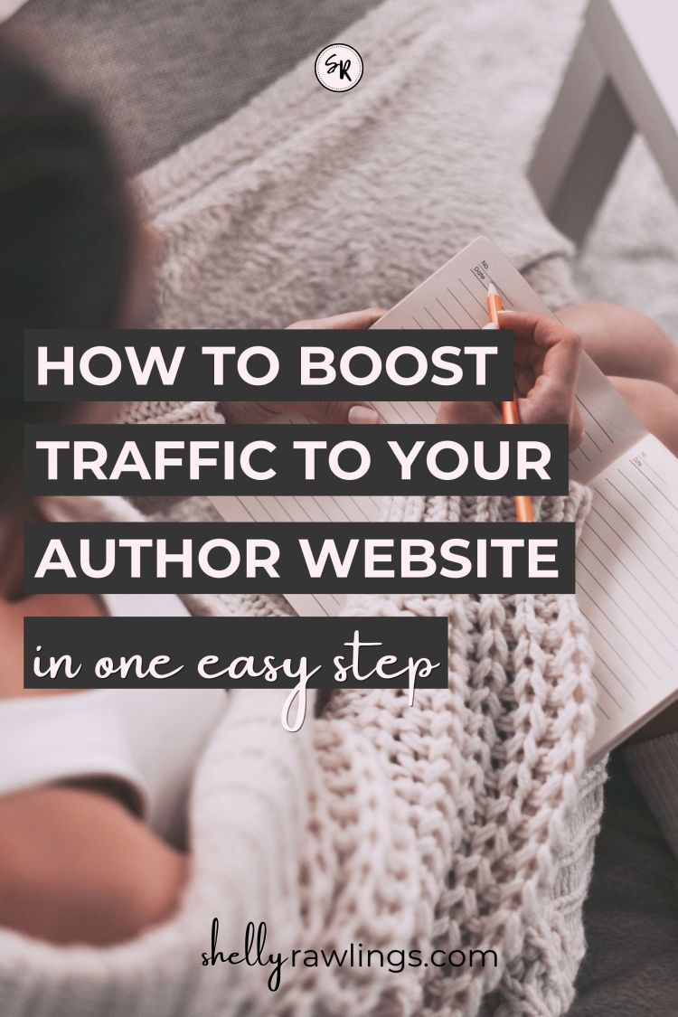 Boost Traffic To Your Author Website In One Easy Step: Add a Blog! | ShellyRawlings.com