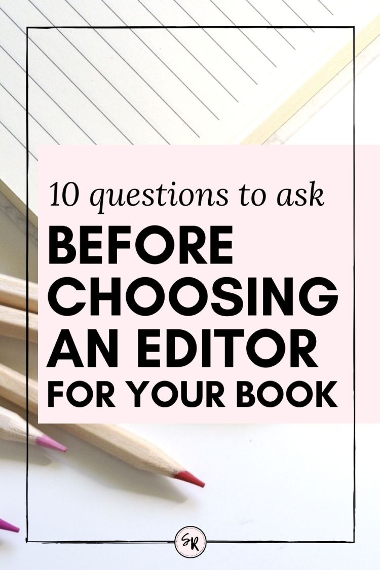 10 QUESTIONS TO ASK BEFORE CHOOSING AN EDITOR FOR YOUR BOOK | ShellyRawlings.com