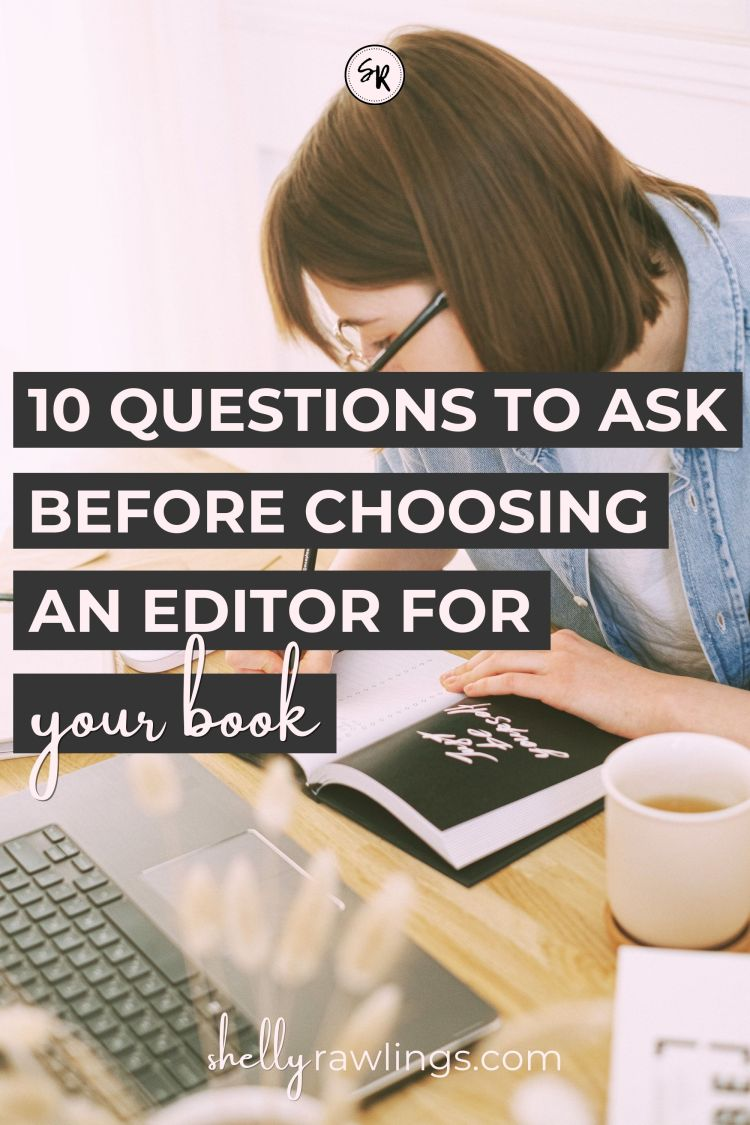 10 Questions to Ask Before Choosing An Editor for Your Book Read more at ShellyRawlings.com10 Questions to Ask Before Choosing An Editor for Your Book | Read more at ShellyRawlings.com
