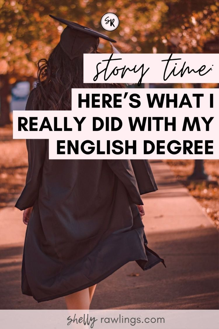 Here's What I Really Did With My English Degree | English Major | ShellyRawlings.com