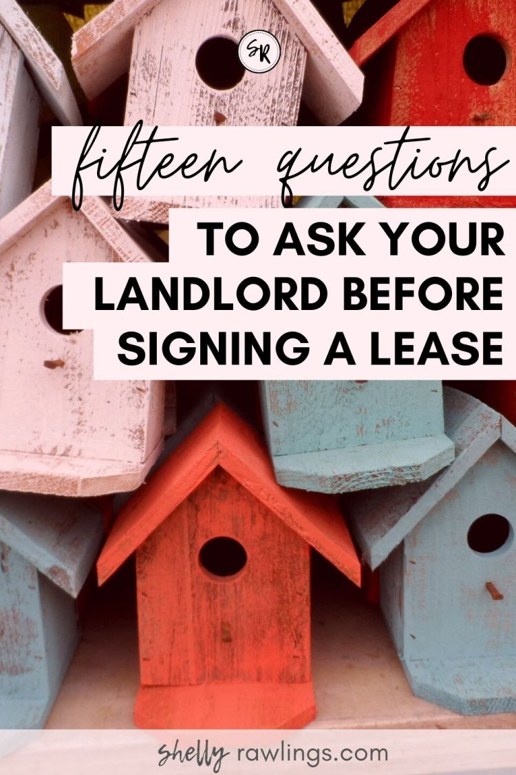 15 Questions to Ask The Landlord Before Signing a Lease | ShellyRawlings.com