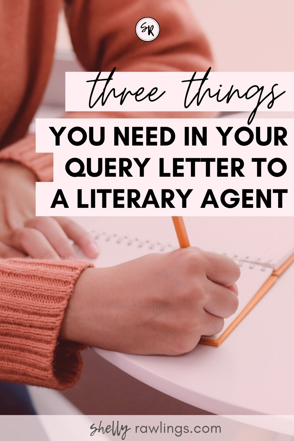 3 Things You Need in Your Query Letter to a Literary Agent | ShellyRawlings.com