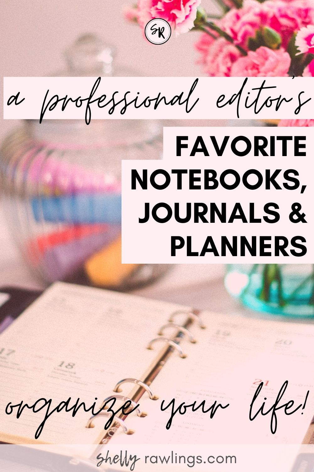 A Professional Editor's Favorite Journals and Planners — 5 Notebooks I Use Every Day