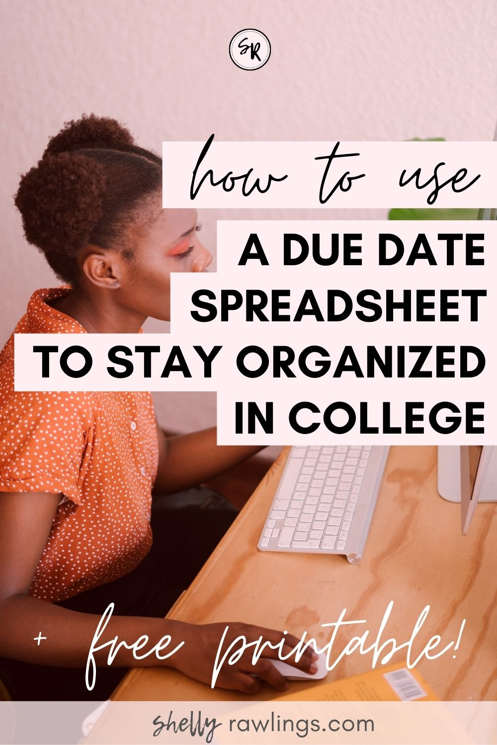 How to Use a Due Date Spreadsheet to Stay Organized in College (Plus Free Printable!) on ShellyRawlings.com