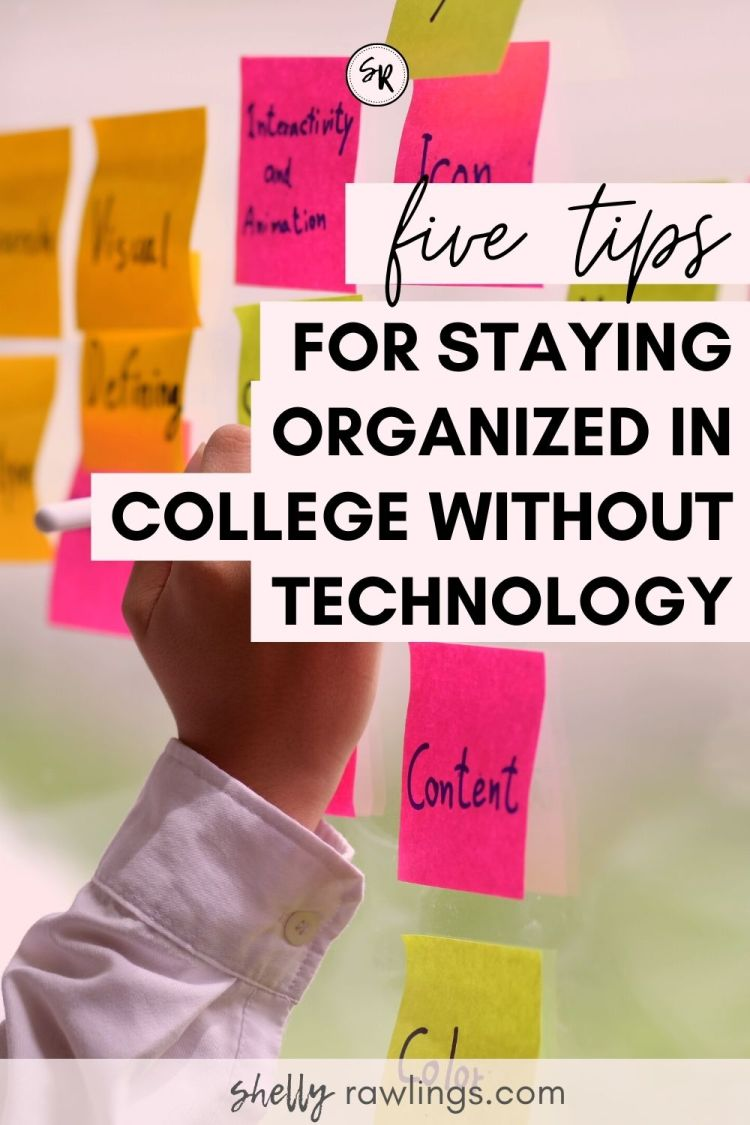 5 Tips for Staying Organized in College without Technology | ShellyRawlings.com