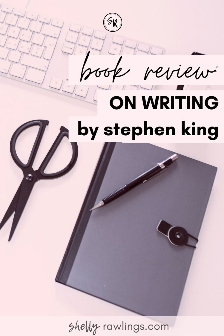 Book Review: On Writing | ShellyRawlings.com