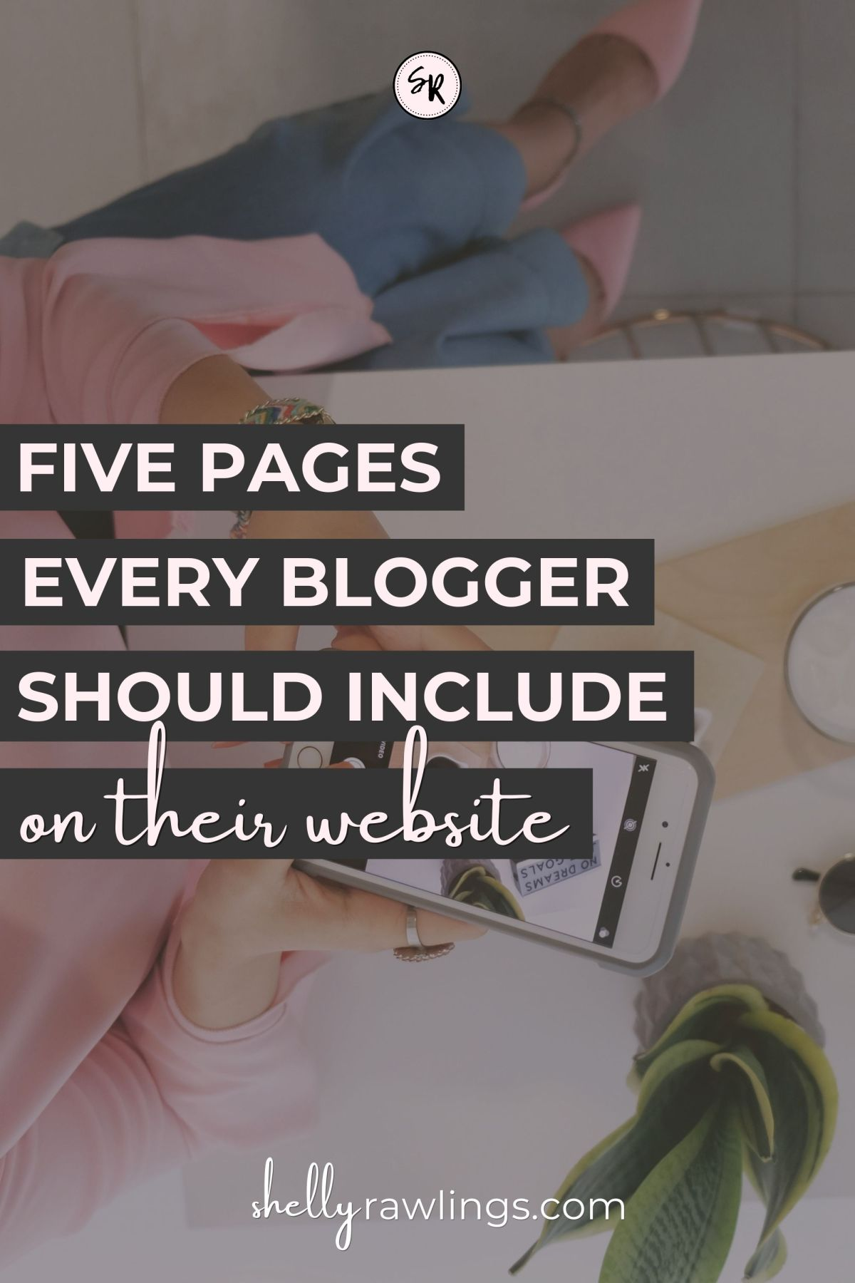 5 Pages Every Blogger Should Have On Their Site | Pages You Need On Your Blog | Read at ShellyRawlings.com