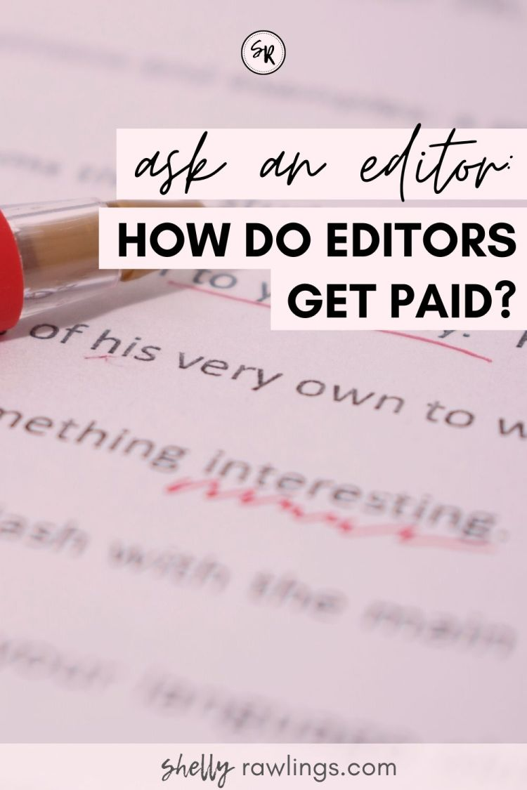 Ask An Editor: How Do Editors Get Paid? | ShellyRawlings.com