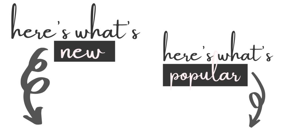 "Image includes text that reads, on left, ""Here's what's new."" On right, ""Here's what's popular."""