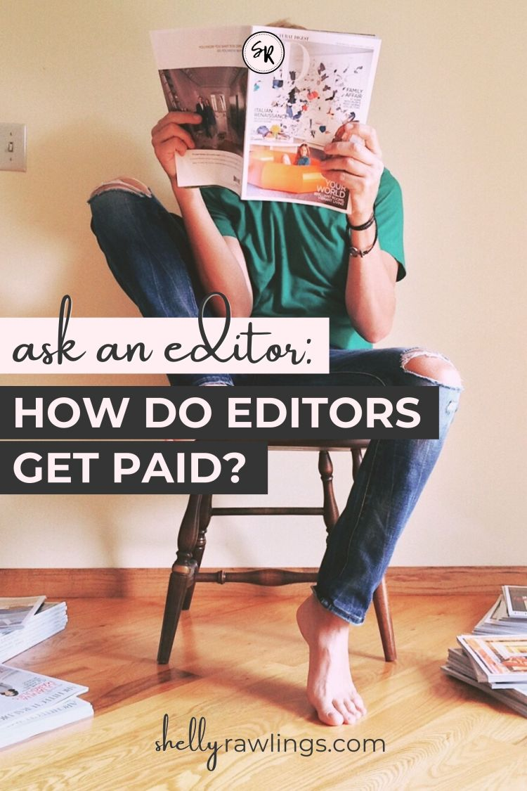 Ask An Editor: How Do Editors Get Paid? | ShellyRawlings.com